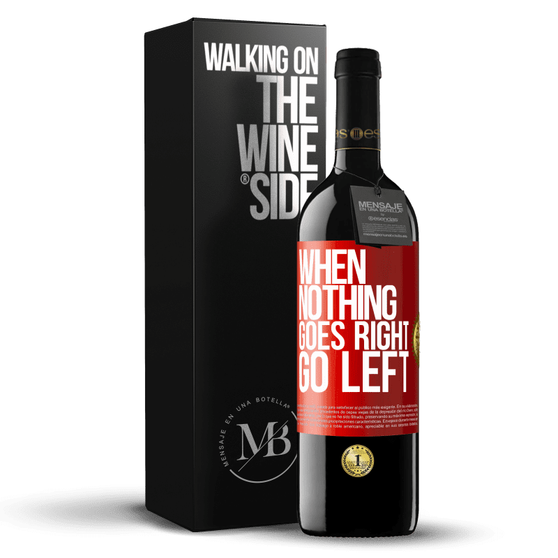 24,95 € Free Shipping | Red Wine RED Edition Crianza 6 Months When nothing goes right, go left Red Label. Customizable label Aging in oak barrels 6 Months Harvest 2018 Tempranillo