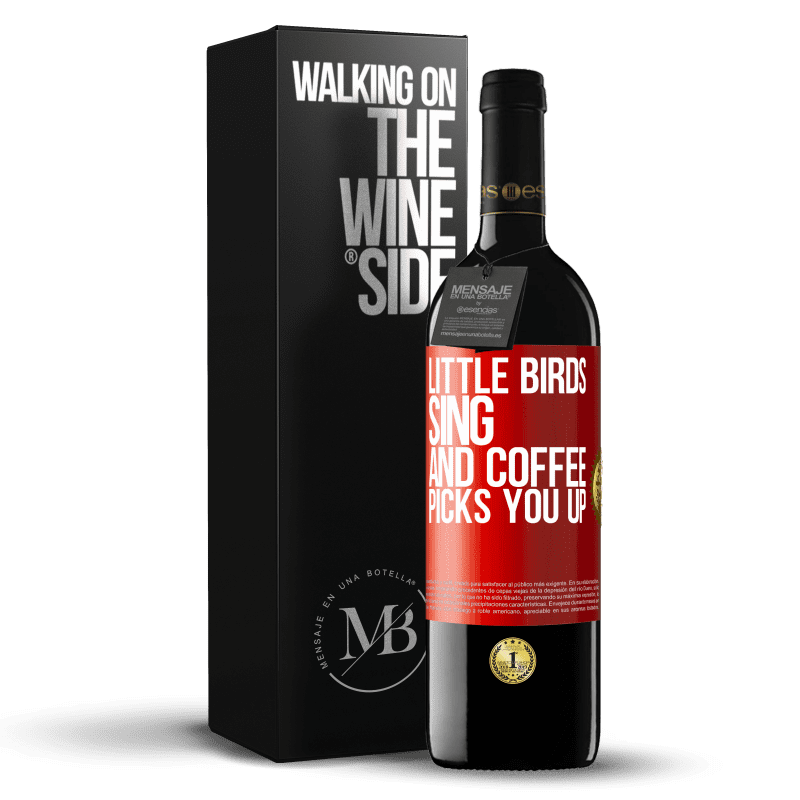 24,95 € Free Shipping | Red Wine RED Edition Crianza 6 Months Little birds sing and coffee picks you up Red Label. Customizable label Aging in oak barrels 6 Months Harvest 2018 Tempranillo