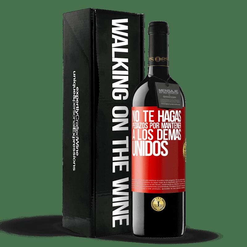 24,95 € Envoi gratuit | Vin rouge Édition RED Crianza 6 Mois Ne vous déchirez pas pour garder les autres ensemble Étiquette Rouge. Étiquette personnalisable Vieillissement en fûts de chêne 6 Mois Récolte 2018 Tempranillo
