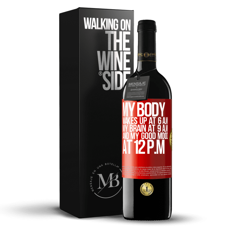 24,95 € Free Shipping | Red Wine RED Edition Crianza 6 Months My body wakes up at 6 a.m. My brain at 9 a.m. and my good mood at 12 p.m Red Label. Customizable label Aging in oak barrels 6 Months Harvest 2018 Tempranillo