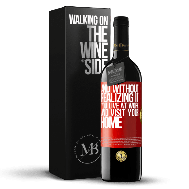 24,95 € Free Shipping | Red Wine RED Edition Crianza 6 Months And without realizing it, you live at work and visit your home Red Label. Customizable label Aging in oak barrels 6 Months Harvest 2018 Tempranillo