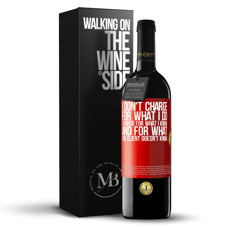 24,95 € Free Shipping | Red Wine RED Edition Crianza 6 Months I don't charge for what I do, I charge for what I know, and for what the client doesn't know Red Label. Customizable label Aging in oak barrels 6 Months Harvest 2018 Tempranillo