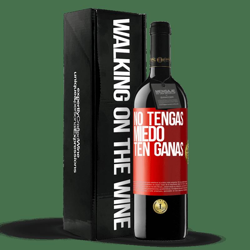 24,95 € Envoi gratuit | Vin rouge Édition RED Crianza 6 Mois N'ayez pas peur, sentez-vous comme ça Étiquette Rouge. Étiquette personnalisable Vieillissement en fûts de chêne 6 Mois Récolte 2018 Tempranillo