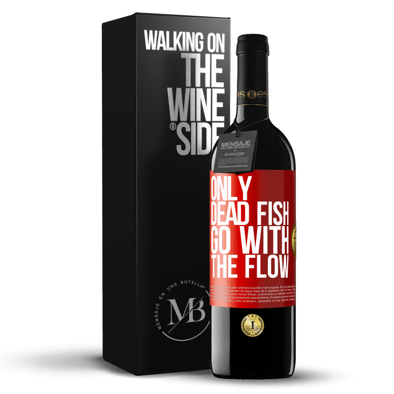 24,95 € Free Shipping | Red Wine RED Edition Crianza 6 Months Only dead fish go with the flow Red Label. Customizable label Aging in oak barrels 6 Months Harvest 2018 Tempranillo