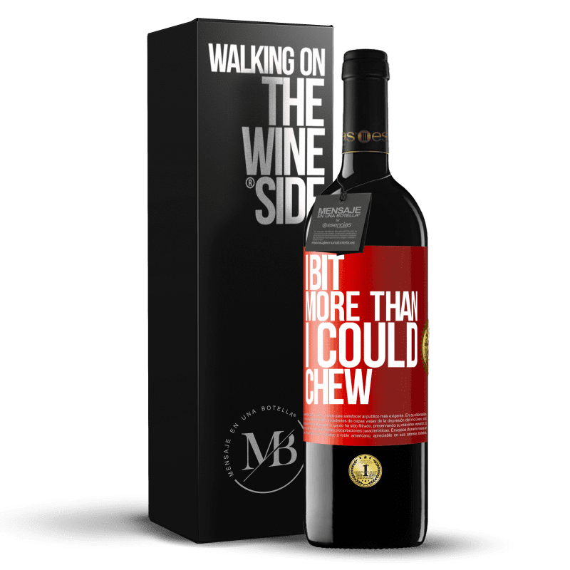 24,95 € Free Shipping | Red Wine RED Edition Crianza 6 Months I bit more than I could chew Red Label. Customizable label Aging in oak barrels 6 Months Harvest 2018 Tempranillo