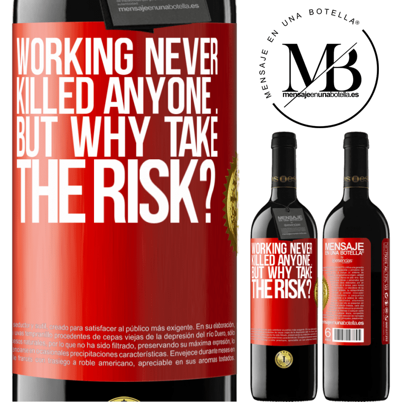 24,95 € Free Shipping | Red Wine RED Edition Crianza 6 Months Working never killed anyone ... but why take the risk? Red Label. Customizable label Aging in oak barrels 6 Months Harvest 2018 Tempranillo