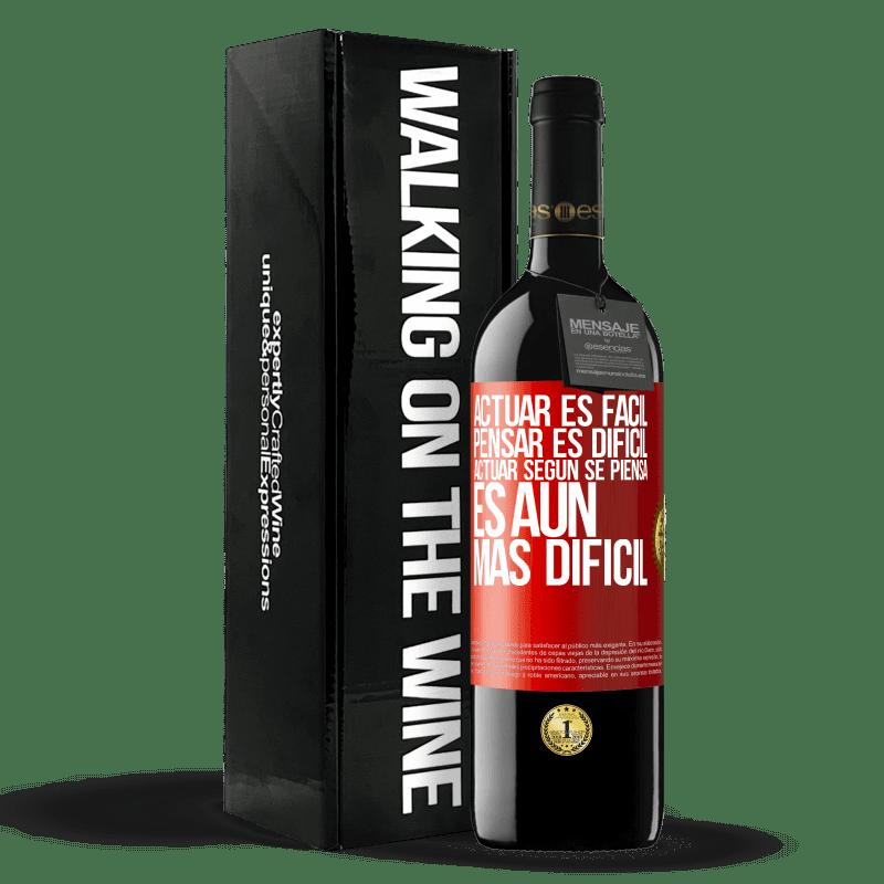 24,95 € Envoi gratuit | Vin rouge Édition RED Crianza 6 Mois Agir est facile, penser est difficile. Agir comme vous le pensez est encore plus difficile Étiquette Rouge. Étiquette personnalisable Vieillissement en fûts de chêne 6 Mois Récolte 2018 Tempranillo
