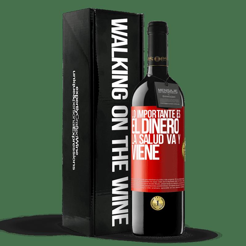 24,95 € Envoi gratuit | Vin rouge Édition RED Crianza 6 Mois L'important, c'est l'argent, la santé va et vient Étiquette Rouge. Étiquette personnalisable Vieillissement en fûts de chêne 6 Mois Récolte 2018 Tempranillo