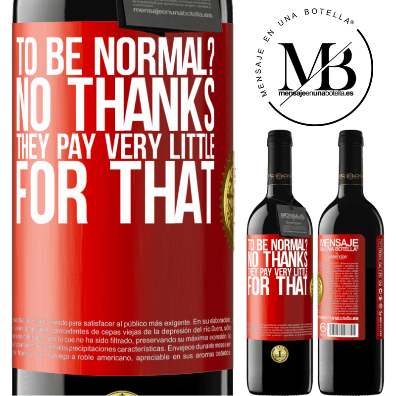 24,95 € Free Shipping | Red Wine RED Edition Crianza 6 Months to be normal? No thanks. They pay very little for that Red Label. Customizable label Aging in oak barrels 6 Months Harvest 2018 Tempranillo