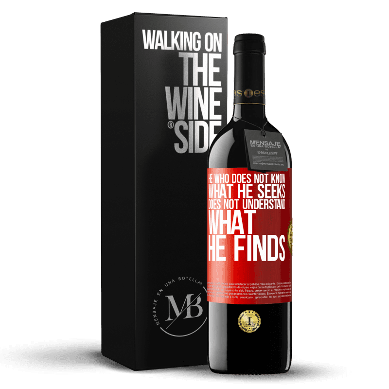 24,95 € Free Shipping | Red Wine RED Edition Crianza 6 Months He who does not know what he seeks, does not understand what he finds Red Label. Customizable label Aging in oak barrels 6 Months Harvest 2018 Tempranillo