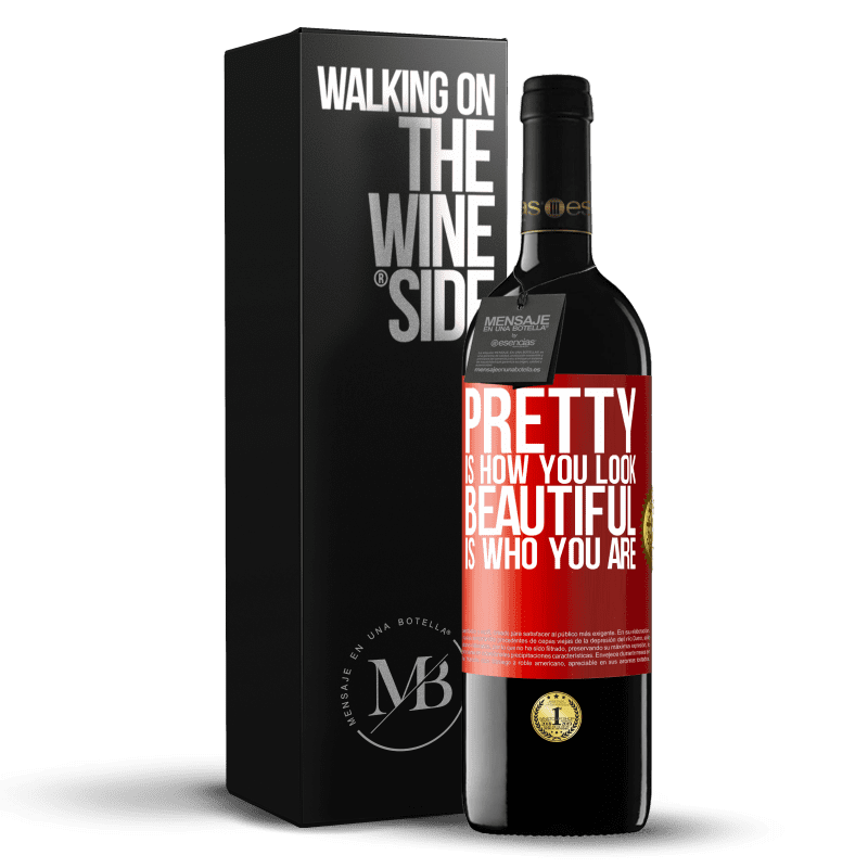 24,95 € Free Shipping | Red Wine RED Edition Crianza 6 Months Pretty is how you look, beautiful is who you are Red Label. Customizable label Aging in oak barrels 6 Months Harvest 2018 Tempranillo