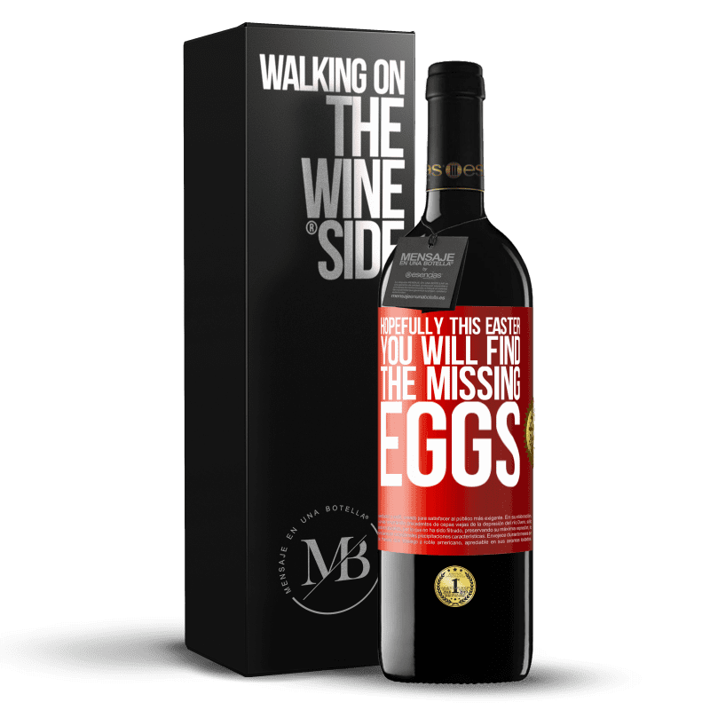 24,95 € Free Shipping | Red Wine RED Edition Crianza 6 Months Hopefully this Easter you will find the missing eggs Red Label. Customizable label Aging in oak barrels 6 Months Harvest 2018 Tempranillo