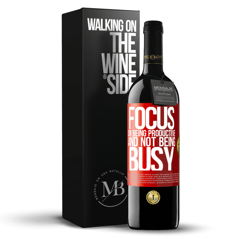 24,95 € Free Shipping   Red Wine RED Edition Crianza 6 Months Focus on being productive and not being busy Red Label. Customizable label Aging in oak barrels 6 Months Harvest 2018 Tempranillo