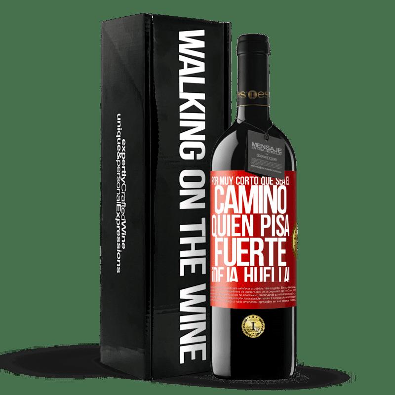 24,95 € Envoi gratuit   Vin rouge Édition RED Crianza 6 Mois Aussi courte soit-elle. Qui piétine, laisse une marque! Étiquette Rouge. Étiquette personnalisable Vieillissement en fûts de chêne 6 Mois Récolte 2018 Tempranillo