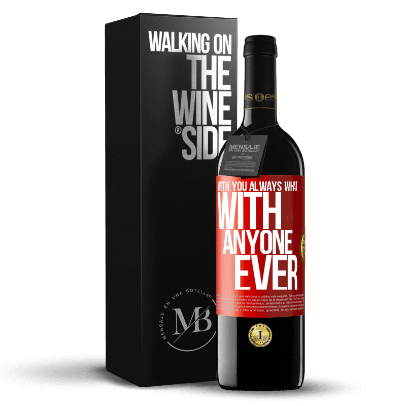 24,95 € Free Shipping | Red Wine RED Edition Crianza 6 Months With you always what with anyone ever Red Label. Customizable label Aging in oak barrels 6 Months Harvest 2018 Tempranillo