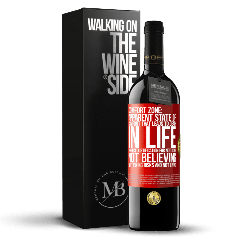 24,95 € Free Shipping   Red Wine RED Edition Crianza 6 Months Comfort zone: Apparent state of comfort that leads to death in life. Perfect justification for not doing, not believing, not Red Label. Customizable label Aging in oak barrels 6 Months Harvest 2018 Tempranillo
