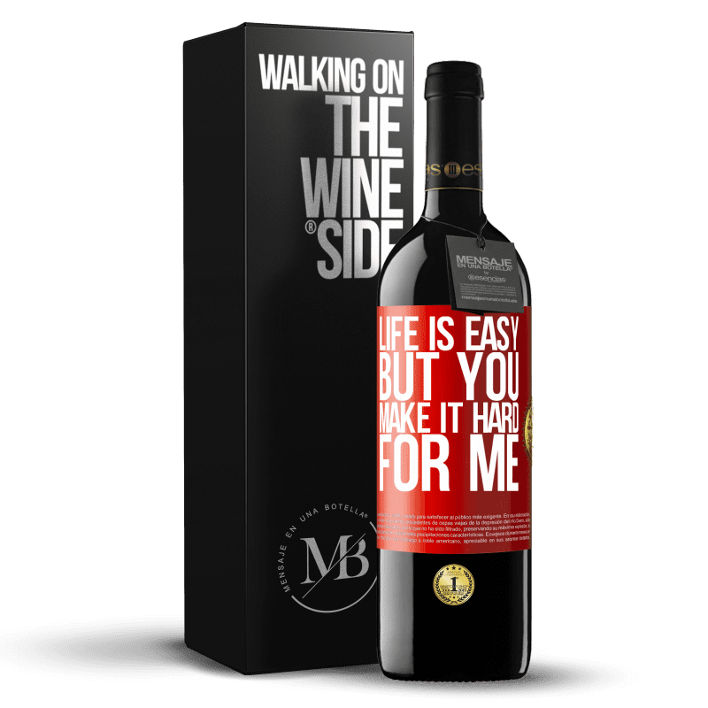 24,95 € Free Shipping | Red Wine RED Edition Crianza 6 Months Life is easy, but you make it hard for me Red Label. Customizable label Aging in oak barrels 6 Months Harvest 2018 Tempranillo