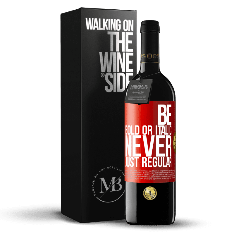 24,95 € Free Shipping | Red Wine RED Edition Crianza 6 Months Be bold or italic, never just regular Red Label. Customizable label Aging in oak barrels 6 Months Harvest 2018 Tempranillo