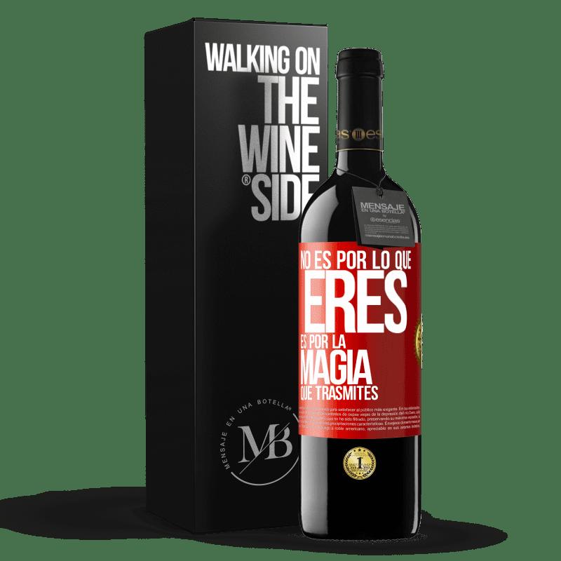 24,95 € Envoi gratuit | Vin rouge Édition RED Crianza 6 Mois Ce n'est pas à cause de qui tu es, c'est à cause de la magie que tu transmets Étiquette Rouge. Étiquette personnalisable Vieillissement en fûts de chêne 6 Mois Récolte 2018 Tempranillo