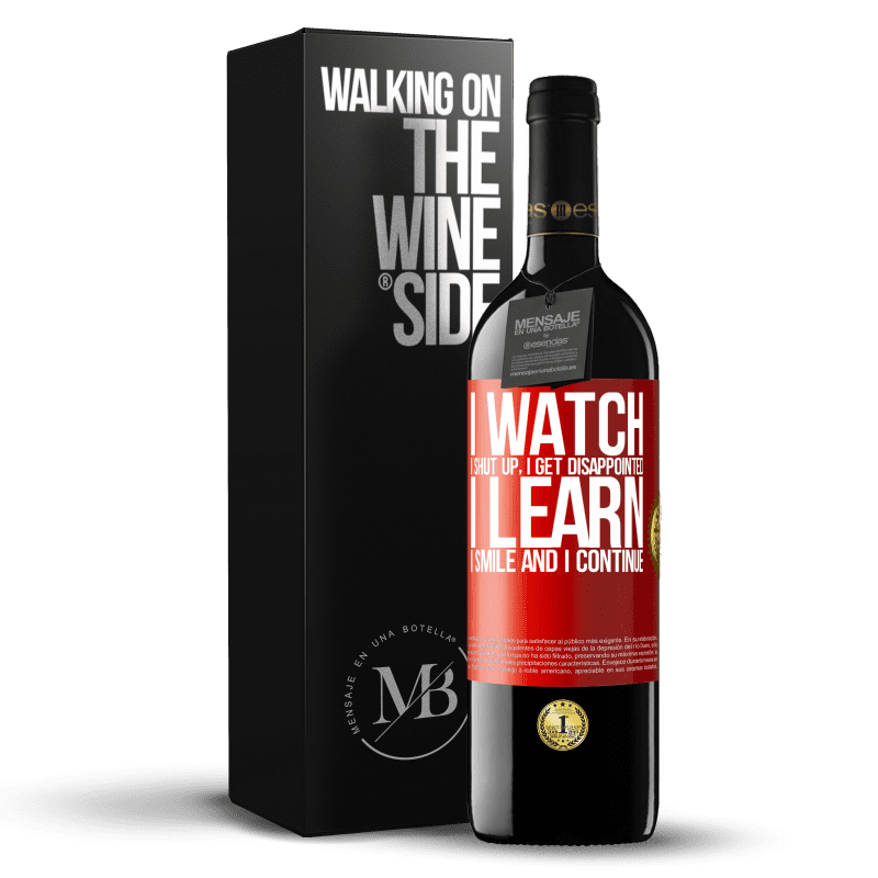 24,95 € Free Shipping | Red Wine RED Edition Crianza 6 Months I watch, I shut up, I get disappointed, I learn, I smile and I continue Red Label. Customizable label Aging in oak barrels 6 Months Harvest 2018 Tempranillo
