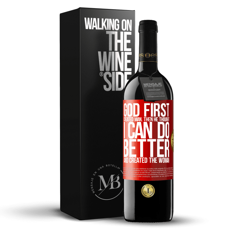 24,95 € Free Shipping | Red Wine RED Edition Crianza 6 Months God first created man. Then he thought I can do better, and created the woman Red Label. Customizable label Aging in oak barrels 6 Months Harvest 2018 Tempranillo