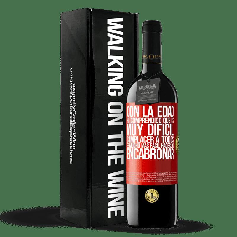 24,95 € Envoi gratuit | Vin rouge Édition RED Crianza 6 Mois Avec l'âge, j'ai compris qu'il est très difficile de plaire à tout le monde. Il est beaucoup plus facile de les faire chier Étiquette Rouge. Étiquette personnalisable Vieillissement en fûts de chêne 6 Mois Récolte 2018 Tempranillo