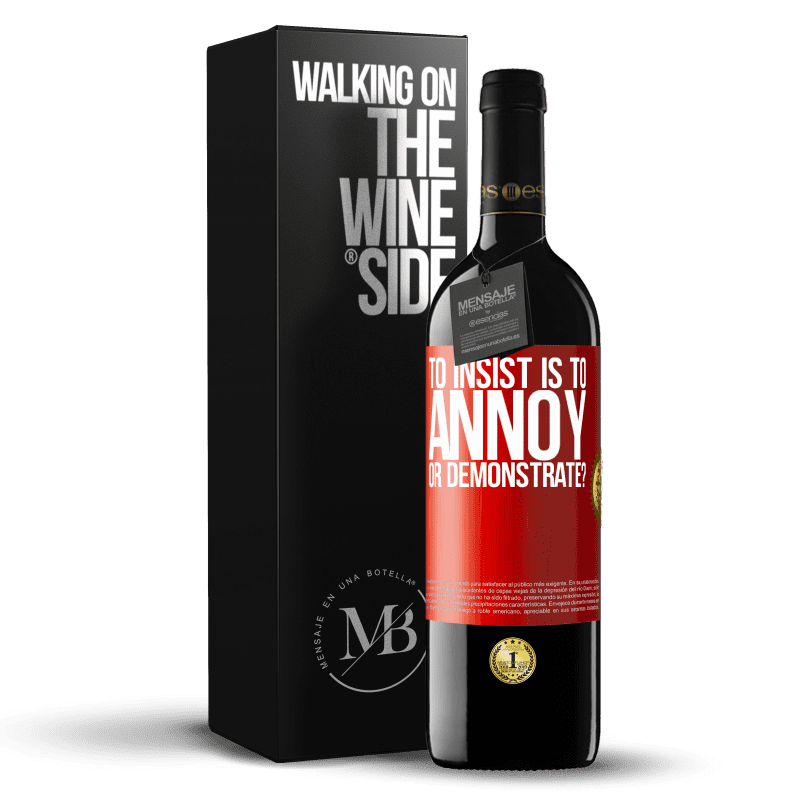 24,95 € Free Shipping   Red Wine RED Edition Crianza 6 Months to insist is to annoy or demonstrate? Red Label. Customizable label Aging in oak barrels 6 Months Harvest 2018 Tempranillo