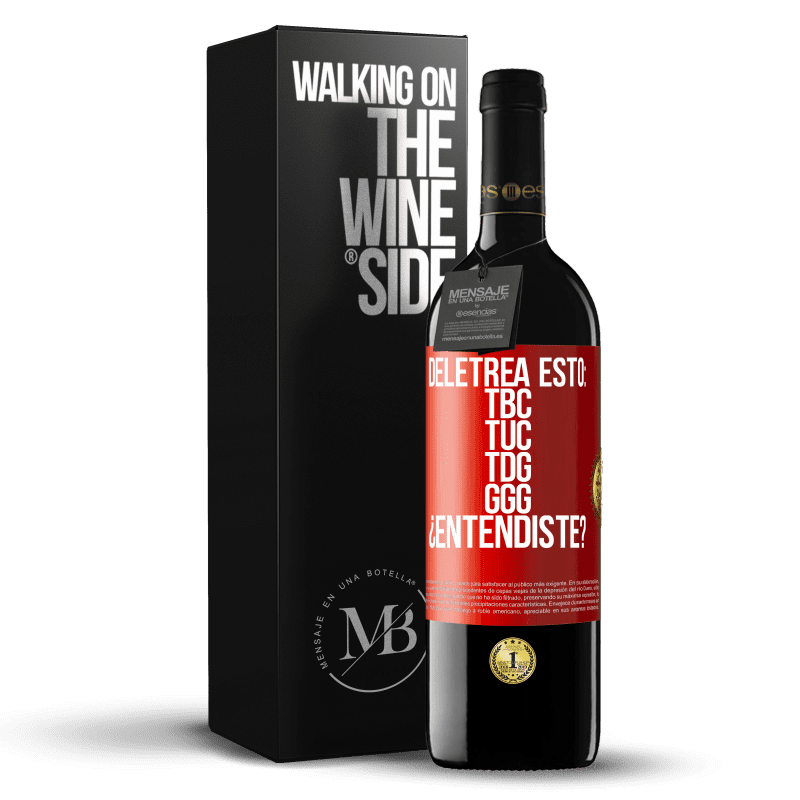 24,95 € Free Shipping | Red Wine RED Edition Crianza 6 Months Deletrea esto: TBC, TUC, TDG, GGG. ¿Entendiste? Red Label. Customizable label Aging in oak barrels 6 Months Harvest 2018 Tempranillo