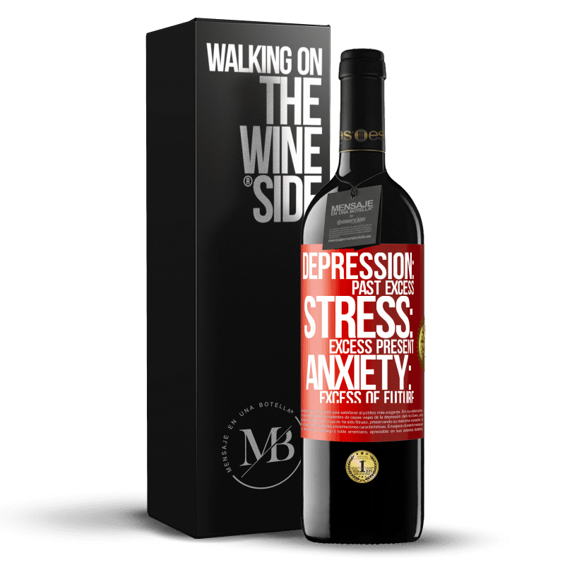 24,95 € Free Shipping | Red Wine RED Edition Crianza 6 Months Depression: past excess. Stress: excess present. Anxiety: excess of future Red Label. Customizable label Aging in oak barrels 6 Months Harvest 2018 Tempranillo