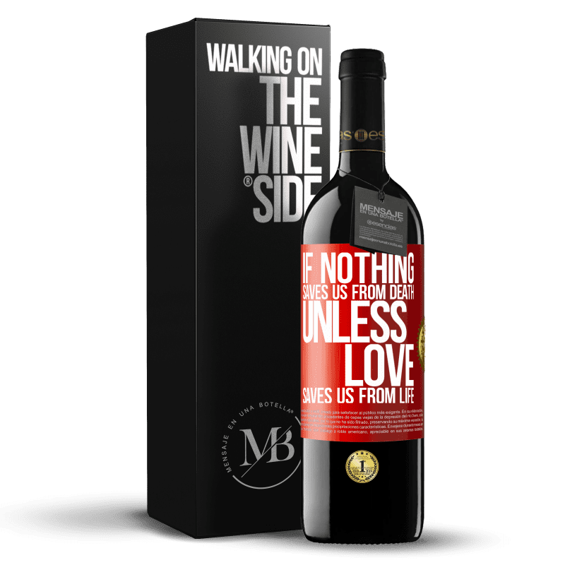 24,95 € Free Shipping | Red Wine RED Edition Crianza 6 Months If nothing saves us from death, unless love saves us from life Red Label. Customizable label Aging in oak barrels 6 Months Harvest 2018 Tempranillo