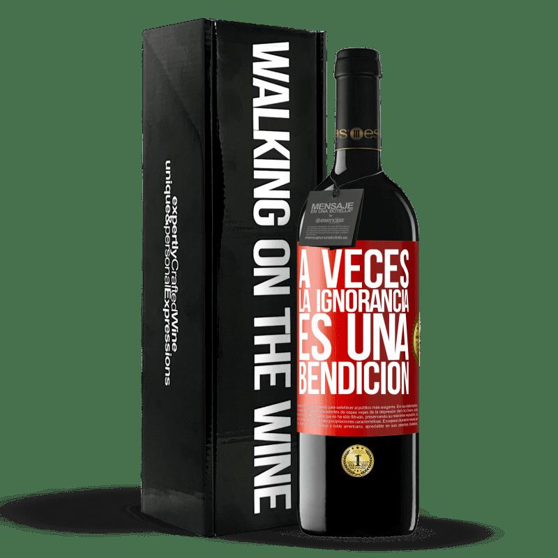 24,95 € Envoi gratuit | Vin rouge Édition RED Crianza 6 Mois Parfois, l'ignorance est une bénédiction Étiquette Rouge. Étiquette personnalisable Vieillissement en fûts de chêne 6 Mois Récolte 2018 Tempranillo