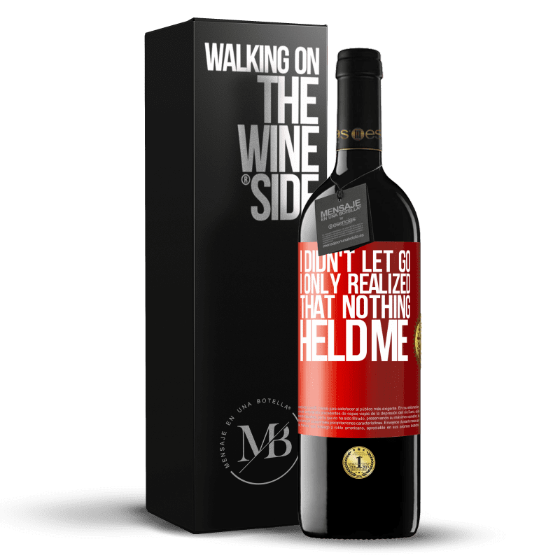 24,95 € Free Shipping | Red Wine RED Edition Crianza 6 Months I didn't let go, I only realized that nothing held me Red Label. Customizable label Aging in oak barrels 6 Months Harvest 2018 Tempranillo