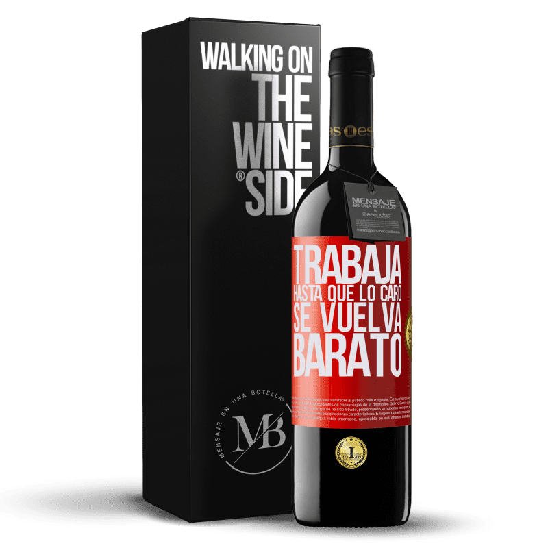 24,95 € Envoi gratuit | Vin rouge Édition RED Crianza 6 Mois Travailler jusqu'à ce que le cher devienne bon marché Étiquette Rouge. Étiquette personnalisable Vieillissement en fûts de chêne 6 Mois Récolte 2018 Tempranillo