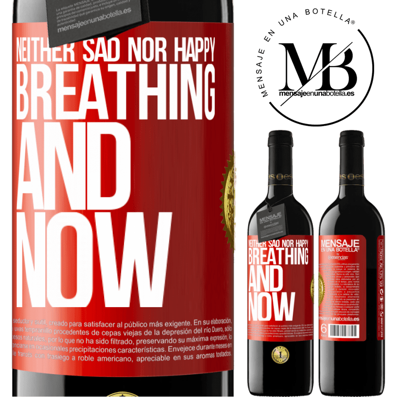 24,95 € Free Shipping | Red Wine RED Edition Crianza 6 Months Neither sad nor happy. Breathing and now Red Label. Customizable label Aging in oak barrels 6 Months Harvest 2018 Tempranillo