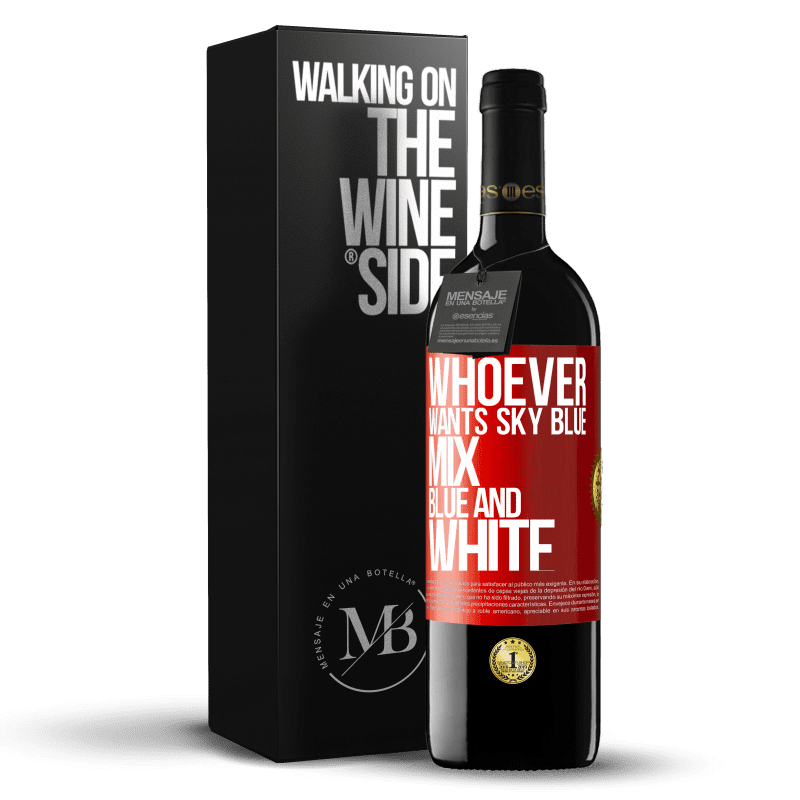 24,95 € Free Shipping   Red Wine RED Edition Crianza 6 Months Whoever wants sky blue, mix blue and white Red Label. Customizable label Aging in oak barrels 6 Months Harvest 2018 Tempranillo
