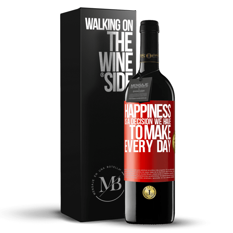 24,95 € Free Shipping | Red Wine RED Edition Crianza 6 Months Happiness is a decision we have to make every day Red Label. Customizable label Aging in oak barrels 6 Months Harvest 2018 Tempranillo