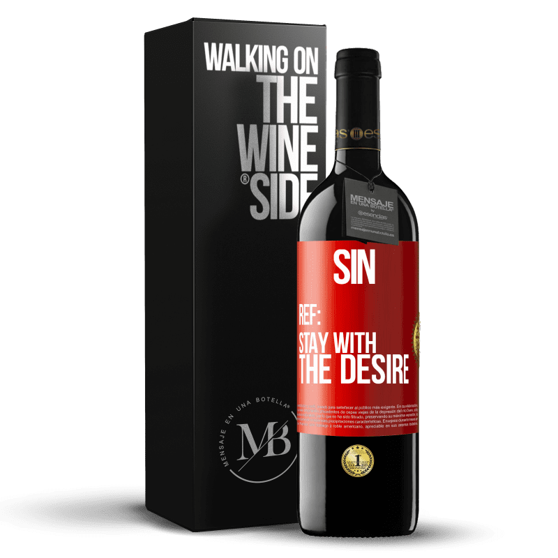 24,95 € Free Shipping | Red Wine RED Edition Crianza 6 Months Sin. Ref: stay with the desire Red Label. Customizable label Aging in oak barrels 6 Months Harvest 2018 Tempranillo
