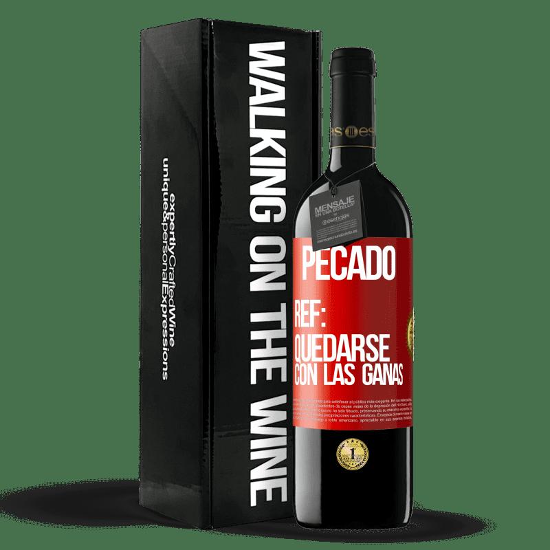 24,95 € Envoi gratuit   Vin rouge Édition RED Crianza 6 Mois Péché Ref: rester avec l'envie Étiquette Rouge. Étiquette personnalisable Vieillissement en fûts de chêne 6 Mois Récolte 2018 Tempranillo