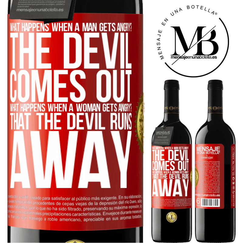 24,95 € Free Shipping | Red Wine RED Edition Crianza 6 Months what happens when a man gets angry? The devil comes out. What happens when a woman gets angry? That the devil runs away Red Label. Customizable label Aging in oak barrels 6 Months Harvest 2018 Tempranillo