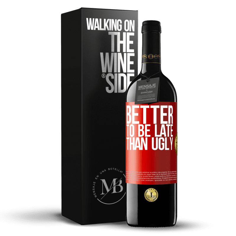 24,95 € Free Shipping   Red Wine RED Edition Crianza 6 Months Better to be late than ugly Red Label. Customizable label Aging in oak barrels 6 Months Harvest 2018 Tempranillo