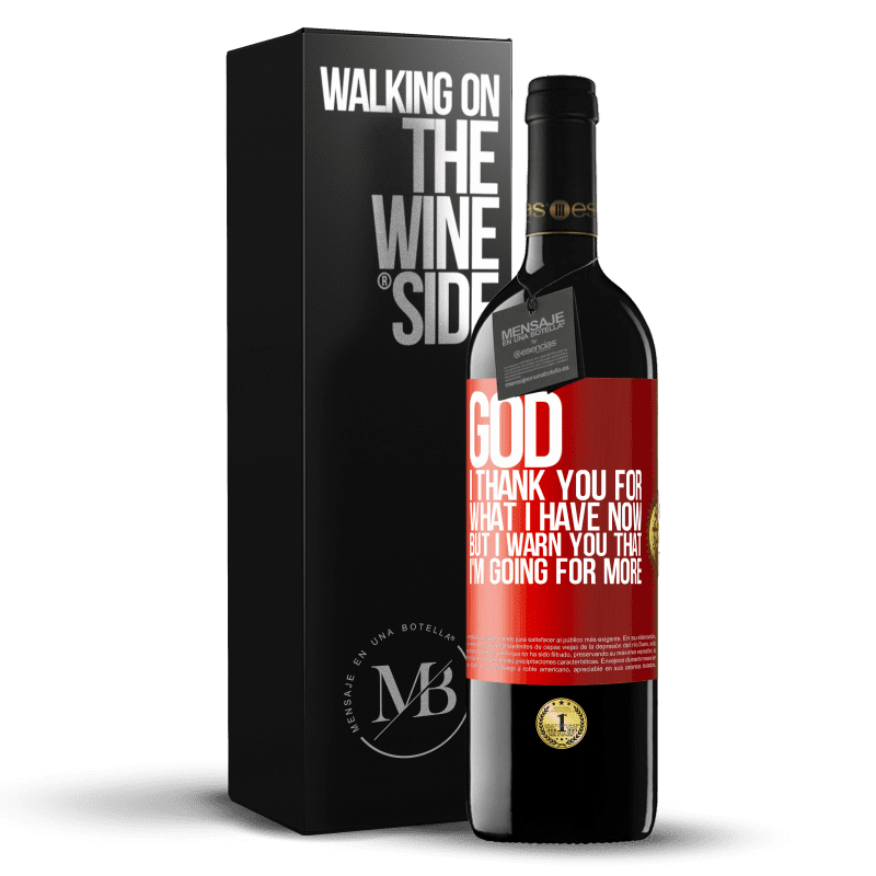 24,95 € Free Shipping | Red Wine RED Edition Crianza 6 Months God, I thank you for what I have now, but I warn you that I'm going for more Red Label. Customizable label Aging in oak barrels 6 Months Harvest 2018 Tempranillo
