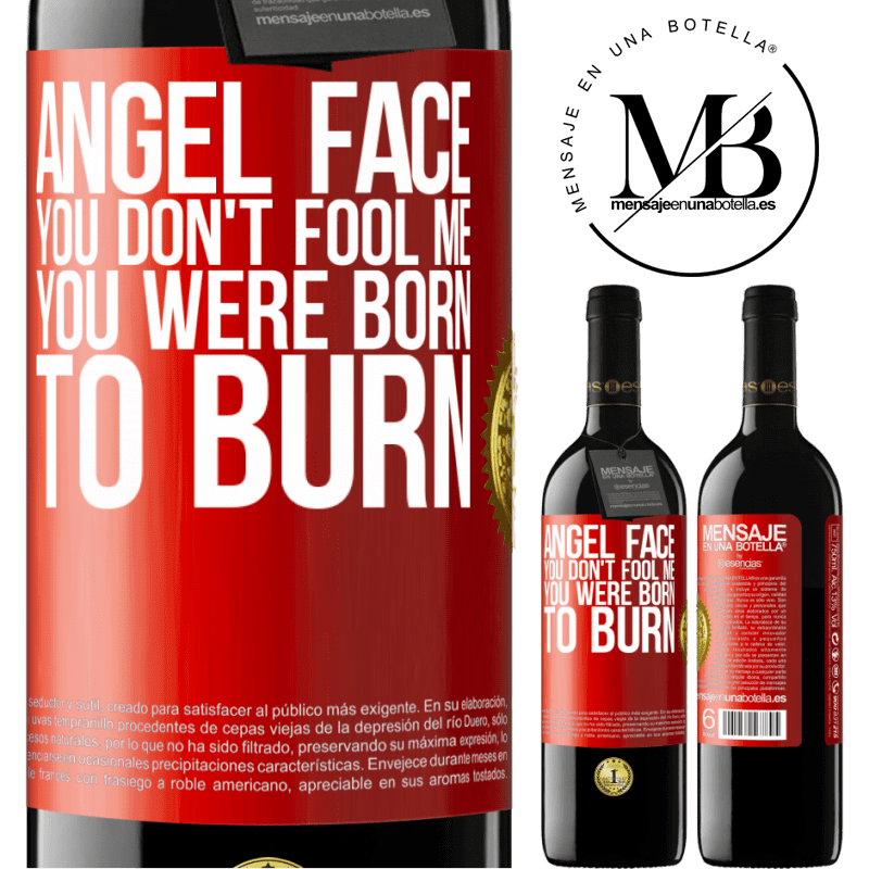 24,95 € Free Shipping | Red Wine RED Edition Crianza 6 Months Angel face, you don't fool me, you were born to burn Red Label. Customizable label Aging in oak barrels 6 Months Harvest 2018 Tempranillo