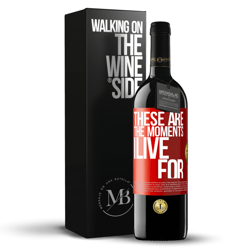 24,95 € Free Shipping | Red Wine RED Edition Crianza 6 Months These are the moments I live for Red Label. Customizable label Aging in oak barrels 6 Months Harvest 2018 Tempranillo