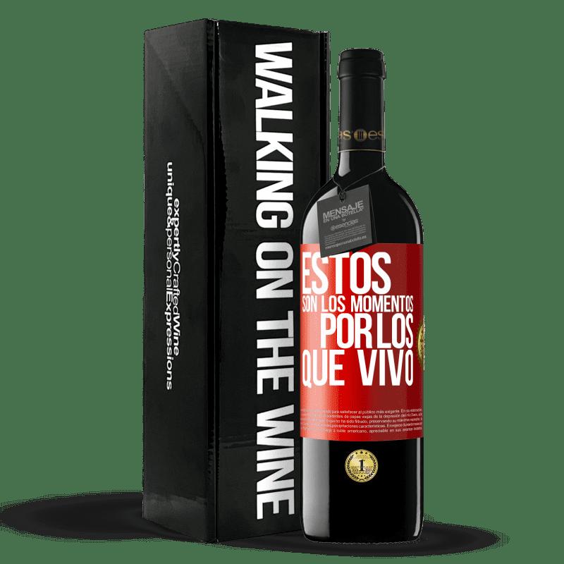 24,95 € Envoi gratuit | Vin rouge Édition RED Crianza 6 Mois Ce sont les moments pour lesquels je vis Étiquette Rouge. Étiquette personnalisable Vieillissement en fûts de chêne 6 Mois Récolte 2018 Tempranillo