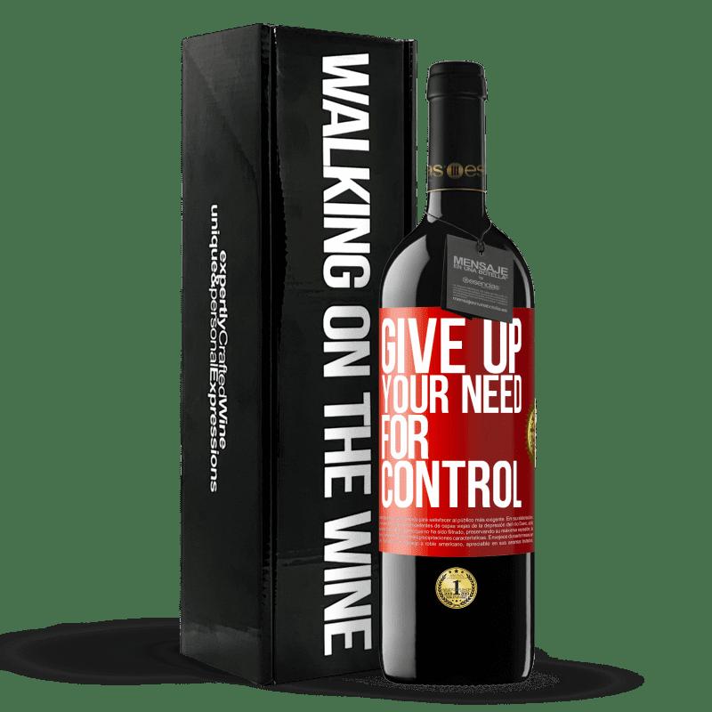 24,95 € Envoi gratuit | Vin rouge Édition RED Crianza 6 Mois Give up your need for control Étiquette Rouge. Étiquette personnalisable Vieillissement en fûts de chêne 6 Mois Récolte 2018 Tempranillo