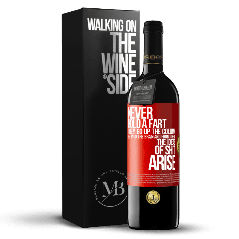 24,95 € Free Shipping | Red Wine RED Edition Crianza 6 Months Never hold a fart. They go up the column, get into the brain and from there the ideas of shit arise Red Label. Customizable label Aging in oak barrels 6 Months Harvest 2018 Tempranillo