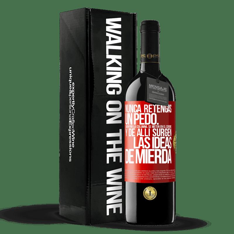 24,95 € Envoi gratuit   Vin rouge Édition RED Crianza 6 Mois Ne tenez jamais un pet. Ils montent dans la colonne, pénètrent dans le cerveau et de là naissent des idées de merde Étiquette Rouge. Étiquette personnalisable Vieillissement en fûts de chêne 6 Mois Récolte 2018 Tempranillo