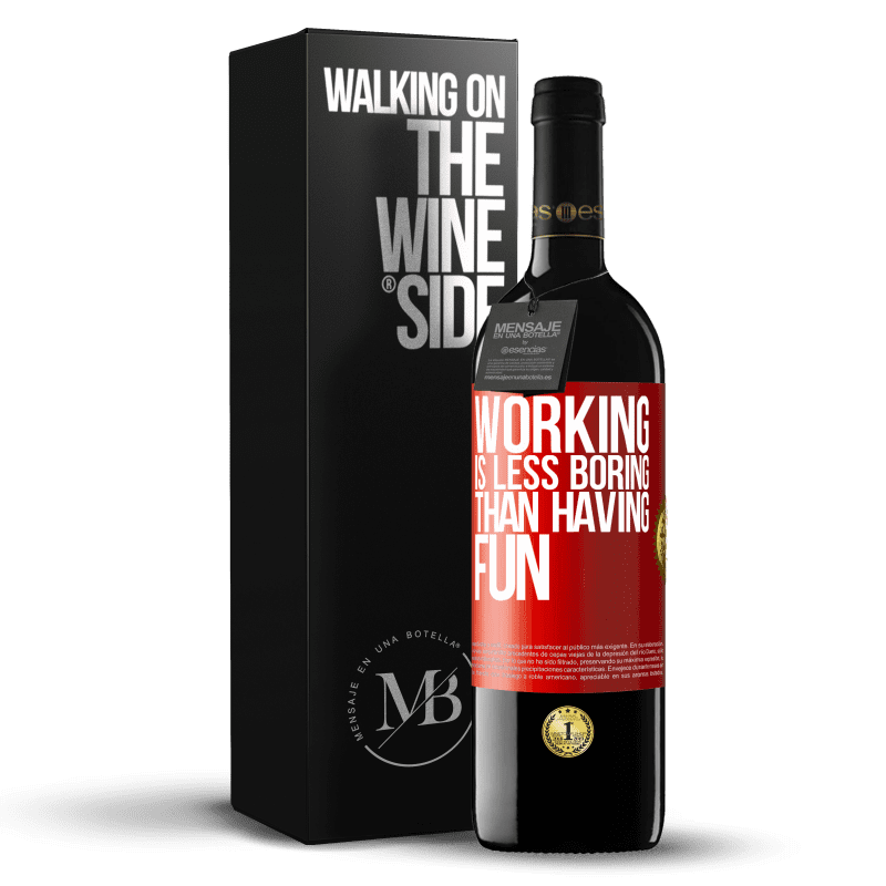 24,95 € Free Shipping | Red Wine RED Edition Crianza 6 Months Working is less boring than having fun Red Label. Customizable label Aging in oak barrels 6 Months Harvest 2018 Tempranillo