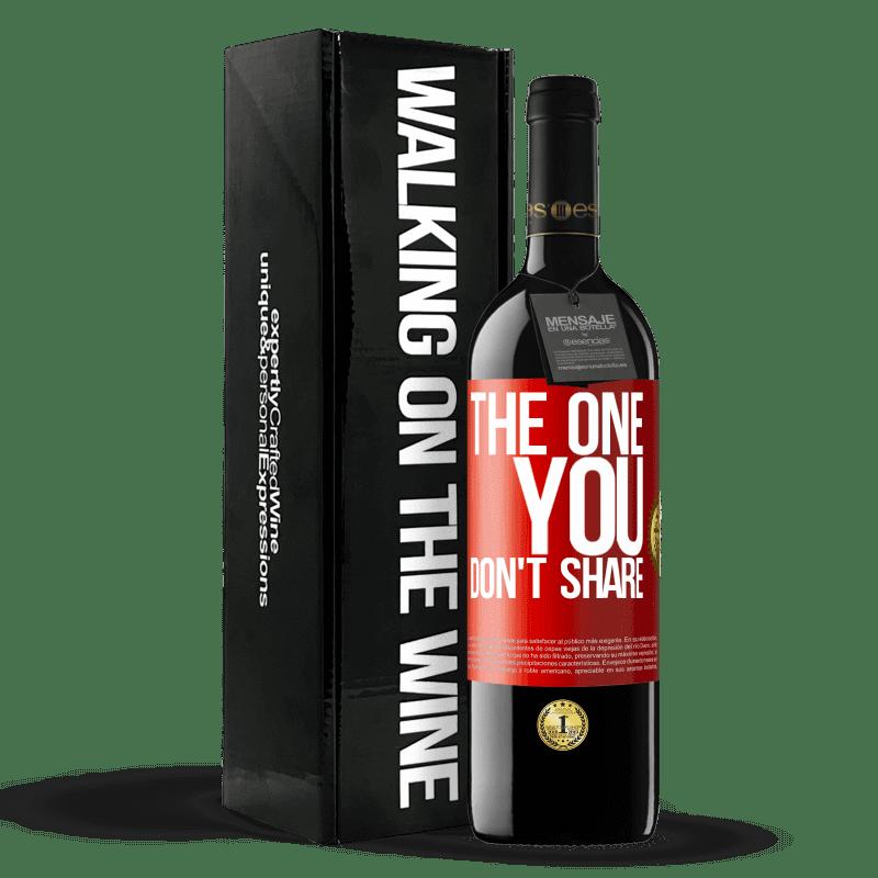 24,95 € Envoi gratuit | Vin rouge Édition RED Crianza 6 Mois The one you don't share Étiquette Rouge. Étiquette personnalisable Vieillissement en fûts de chêne 6 Mois Récolte 2018 Tempranillo