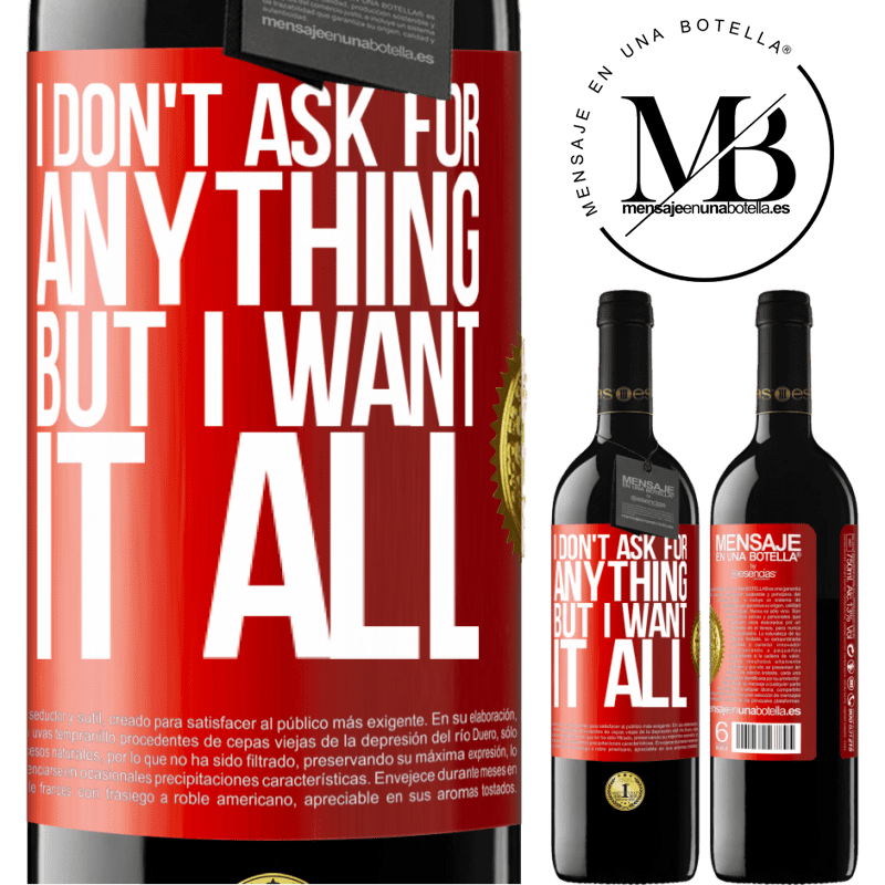 24,95 € Free Shipping | Red Wine RED Edition Crianza 6 Months I don't ask for anything, but I want it all Red Label. Customizable label Aging in oak barrels 6 Months Harvest 2018 Tempranillo
